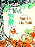 vignette de 'Riquette à la coque (Daniel Hénon)'