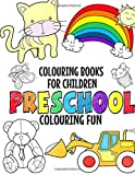 Colouring Books For Children: Preschool Colouring Fun For Girls And Boys