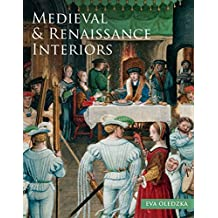 The Medieval and Renaissance Interiors