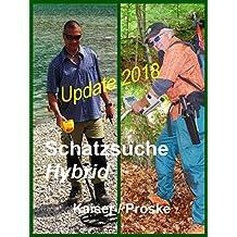 Schatzsuche Hybrid: Das Manual für Schatzsucher und Sondengeher.