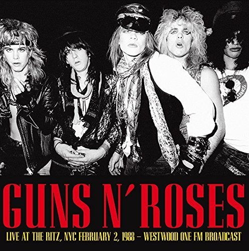 Live At The Ritz: Nyc, February 2, 1988 By Guns 'N' Roses (2015-06-01)