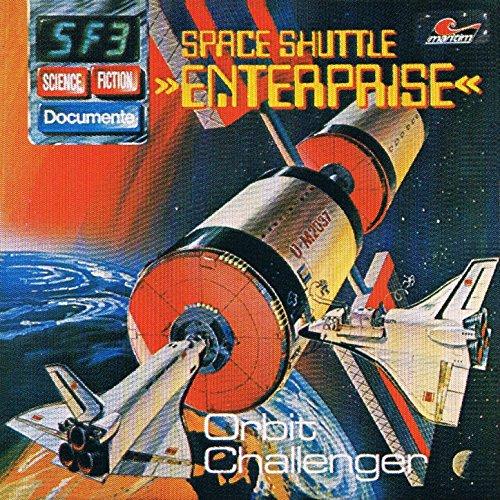 Folge 3: Space Shuttle Enterprise - Orbit Challenger
