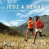 Jedz a Behaj: Moja Neuveritelna Cesta k Ultramaratonskej Spicke (Eat and Run)