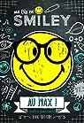 Ma vie en Smiley - Tome 4 - Au max ! par Kalicky