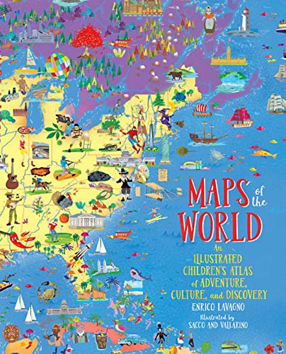 Maps of the World: An Illustrated Children's Atlas of Adventure, Culture, and Discovery por Enrico Lavagno