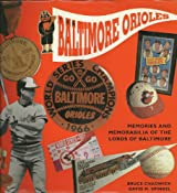The Baltimore Orioles: Memories and Memorabilia of the Lords of Baltimore