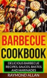 Best Barbecue Books - Barbecue Cookbook: Delicious Barbecue Recipes, Sauces, Bastes And Review