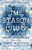 [(The Reason I Jump: The Inner Voice of a Thirteen-Year-Old Boy with Autism )] [Author: Naoki Higashida] [Aug-2013]
