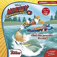 Mickey y los Superpilotos. ¿Qué has pescado, Donald? par  Disney