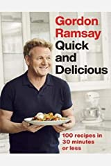 Gordon Ramsay Quick & Delicious: 100 recipes in 30 minutes or less Hardcover