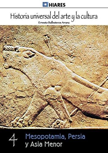 Descargar Libro Mesopotamia, Persia y Asia Menor (Historia Universal del Arte y la Cultura) de Ernesto Ballesteros Arranz