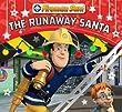 Fireman Sam: The Runaway Santa (Christmas Story Book)