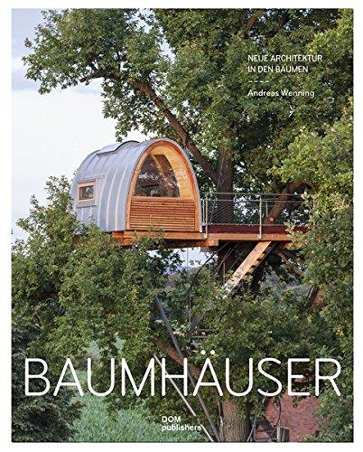 Baumhäuser: Neue Architektur in den Bäumen