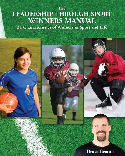 The Leadership Through Sport Winners Manual (English Edition) por Bruce Beaton