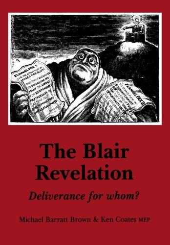 The Blair Revelation: Deliverance for Whom? (Socialist Renewal Pamphlet) por Michael Barratt Brown