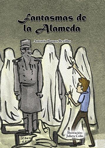 Fantasmas de la Alameda (El norteño mágico) por Antonio Ramos Revillas