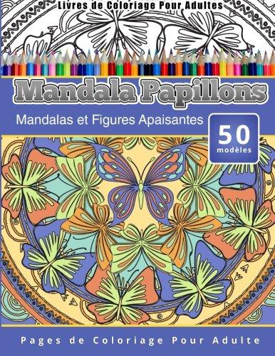 livres-de-coloriage-pour-adultes-mandala-papillons-mandalas-et-figures-apaisantes-pages-de-coloriage