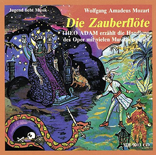 Mozarts OperDie Zauberflöte: Theo Adam erzählt die Handlung der Oper mit vielen Musikbeispielen. CD. (Jugend liebt Musik)