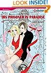 HIS PRISONER IN PARADISE (Harlequin c...