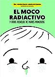 El moco radiactivo (Psicología y salud) (Spanish Edition)