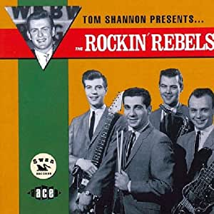 Tom Shanon presents The Rockin' Rebels