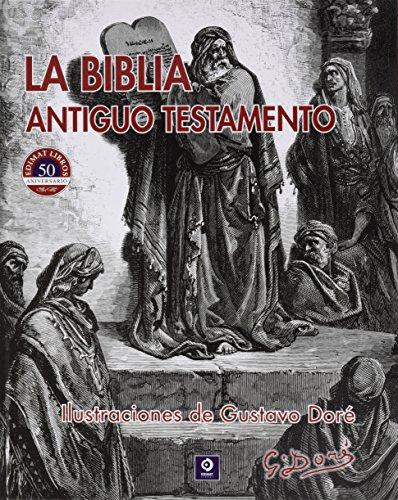LA BIBLIA ANTIGUO TESTAMENTO ILUSTRACIONES  DE GUSTAVO DORÉ