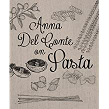 Anna Del Conte on Pasta (fully revised and updated new edition of the 1976 classic, Portrait of Pasta')