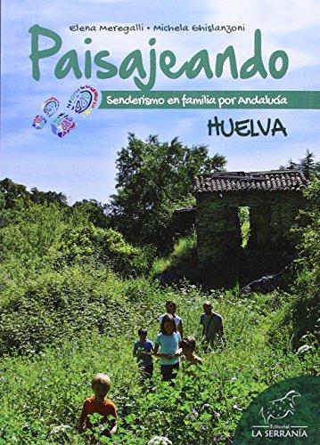 PAISAJEANDO SENDERISMO EN FAMILIA POR ANDALUCIA HUELVA