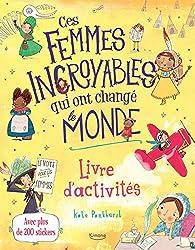 Ces femmes incroyables qui ont changé le monde par Kate Pankhurst