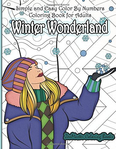 Simple and Easy Color By Numbers Coloring Book for Adults Winter Wonderland: Adult Color By Number Coloring Book with Winter Scenes and Designs for ... 18 (Adult Color By Number Coloring Books) por ZenMaster Coloring Books