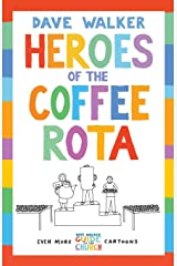 Heroes of the Coffee Rota: Even more Dave Walker Guide to the Church cartoons Paperback