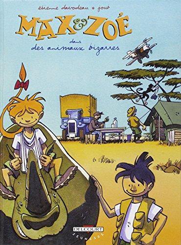 Max et Zoé, tome 3 : Des animaux bizarres