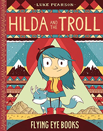 Hilda and the Troll: Book 1