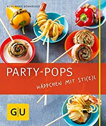 Party-Pops: Häppchen mit Sti(e)l (GU Just Cooking)