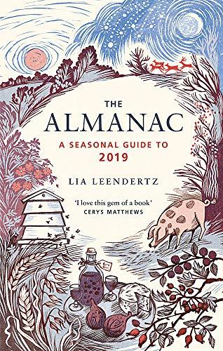 The Almanac: A Seasonal Guide to 2019 por Lia Leendertz