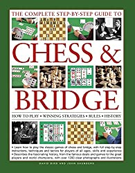 The Complete Step-by-Step Guide to Chess & Bridge: How to Play Winning Strategies Rules History