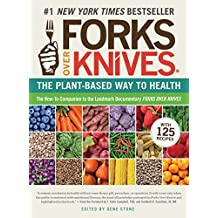 Forks Over Knives: The Plant-Based Way to Health.