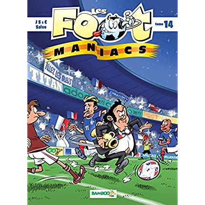 Les Footmaniacs: tome 14