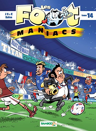 Les Footmaniacs - Tome 14