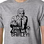 Properganda Don't Call Me Shirley t-Shirt (Police Squad/Naked Gun/Airplane)