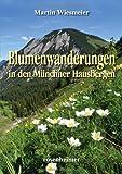Blumenwanderungen in den Münchner Hausbergen