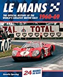 Le Mans: The Official History of the World's Greatest Motor Race, 1960-69 (Le Mans Official History)