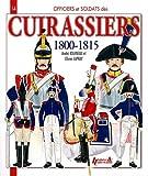 Officiers et soldats des cuirassiers 1800-1815