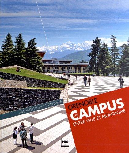 Grenoble : Un Campus entre ville et montagne par Gilles Peissel