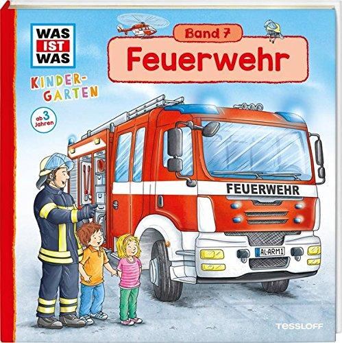 WAS IST WAS Kindergarten, Band 7. Feuerwehr: Notruf, Feueralarm, Löschzug - erstes Wissen für Kinder ab 3 Jahren