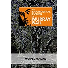 The Experimental Fiction of Murray Bail - Student Edition (English Edition)