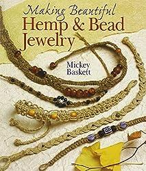 Making Beautiful Hemp & Bead Jewelry (Jewelry Crafts) by Mickey Baskett (1999-12-31)