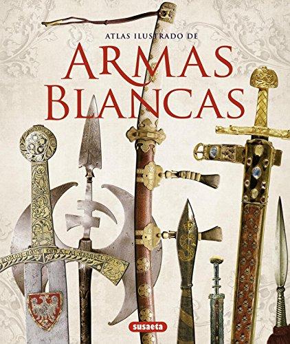 Armas blancas (Atlas Ilustrado) por Ugo Barlozzetti