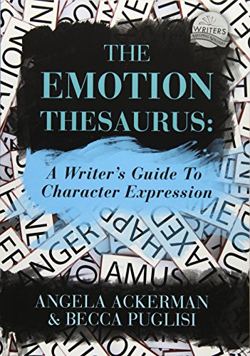 The Emotion Thesaurus: A Writer's Guide to Character Expression por Angela Ackerman