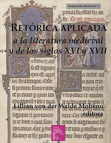 RETÓRICA APLICADA A LA LITERATURA MEDIEVAL Y DE LOS SIGLOS XVI Y XVII (Colección retórica nº 1) por JOSÉ JOSÉ ARAGÜÉS ALDAZ